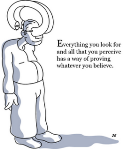 Vtipná ilustrace o tom, co je to positive bias. Zdroj: http://blog.efpsa.org/wp-content/uploads/2012/06/confirmation.png